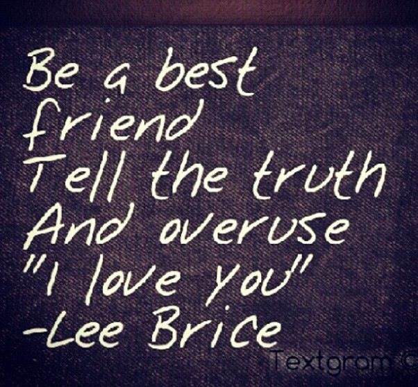 Yes, We make damn sure to be truthful and overuse I love you!