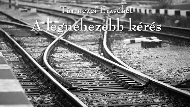 Túrmezei Erzsébet - A legnehezebb kérés (Verebi Gyöngyi)