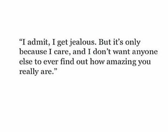 I get jealous quote