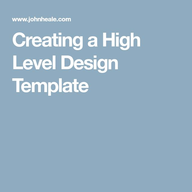 Creating a High Level Design Template