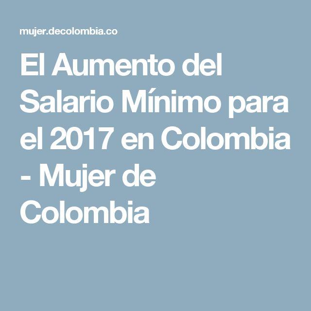 El Aumento del Salario Mínimo para el 2017 en  Colombia  - Mujer de Colombia