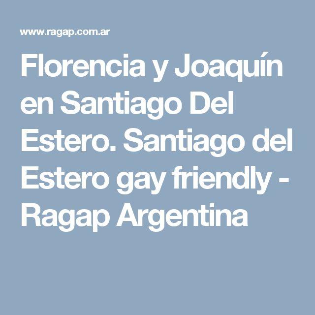 Florencia y Joaquín en Santiago Del Estero. Santiago del Estero gay friendly - Ragap Argentina