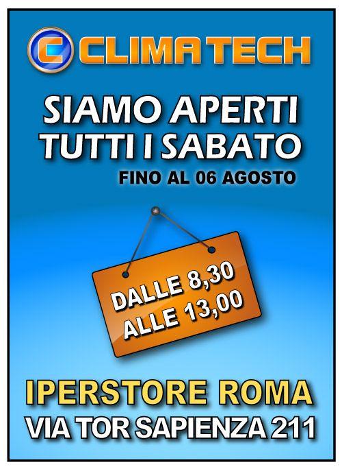 APERTI ANCHE DI SABATO ! Il punto vendita CLIMA TECH di Roma Prenestino in Via Tor Sapienza 211 sarà aperto tutti i sabato mattina dalle 8,30 alle 13,00 fino al 6 Agosto 2016. http://www.ingrossoclima.it/negozi.asp