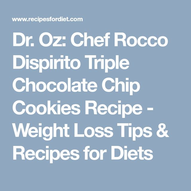 Dr. Oz: Chef Rocco Dispirito Triple Chocolate Chip Cookies Recipe - Weight Loss Tips & Recipes for Diets