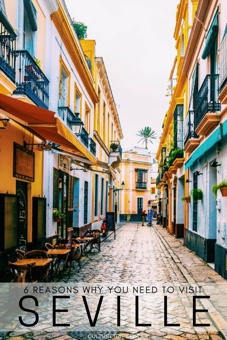 6 Reasons Why You Need to Visit Seville Right Now