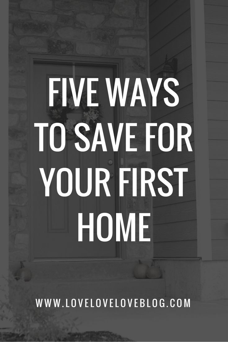How To Become A Homeowner 5 Easy Ways To Save Love Love Love Ways To Get Money Ways To Save How To Get Money