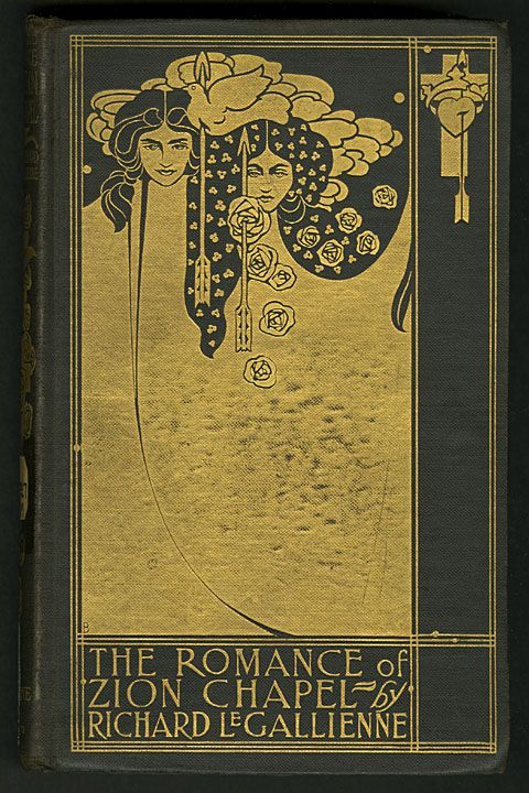 """""""The romance of Zion chapel"""" (c. 1898) by Richard Le Gallienne.  Cover design by Will Bradley."""
