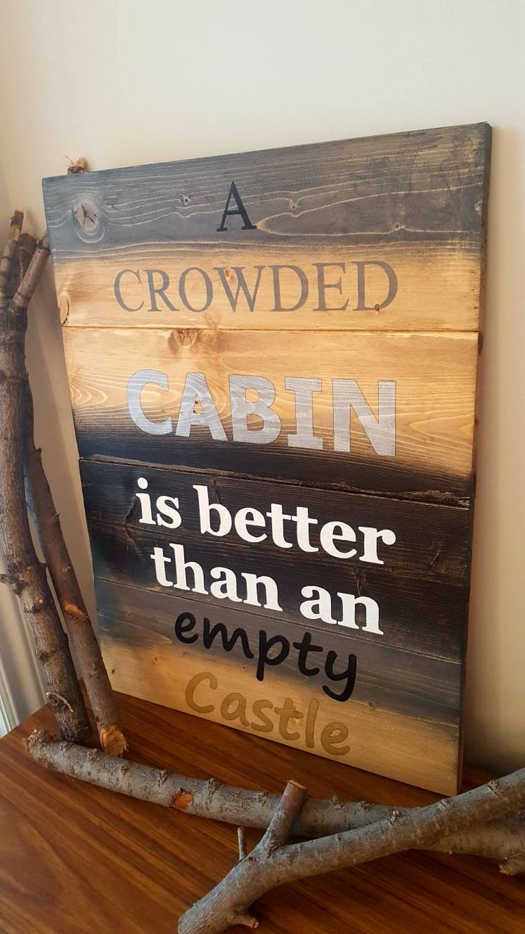 A Crowded Cabin is better than an Empty Castle, Cabin Signs, Decor, Lake Signs, Rustic Signs by BreezyHomeDecorSK on Etsy