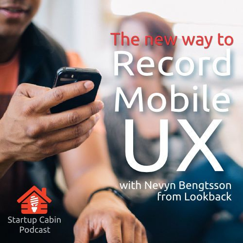 The new way to record Mobile UX with LookBack. Startup Cabin Podcast http://www.startupcabin.com/lookbackLookback500px