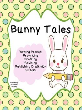 Bunny Tales Writing and Craftivity...perfect for engaging your students in writing, creativity, and taking a prompt from the pre-writing stage to the publishing stage. $