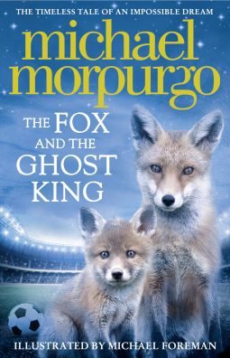 """""""The Fox and the Ghost King"""" by Michael Morpurgo (Given by publisher via NetGalley in exchange for honest review)"""