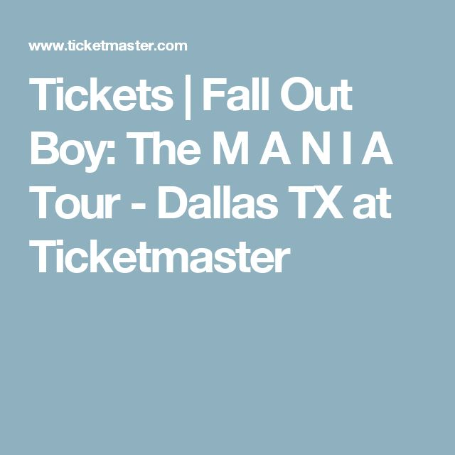Tickets | Fall Out Boy: The M A  N   I    A Tour - Dallas TX at Ticketmaster