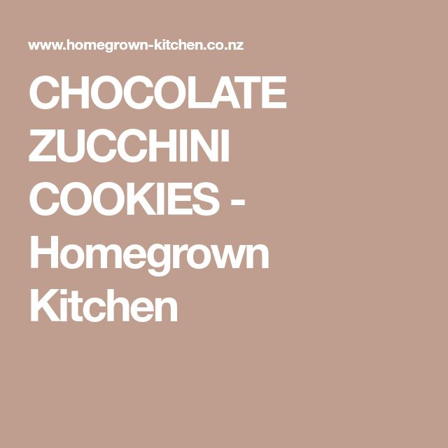 CHOCOLATE ZUCCHINI COOKIES - Homegrown Kitchen
