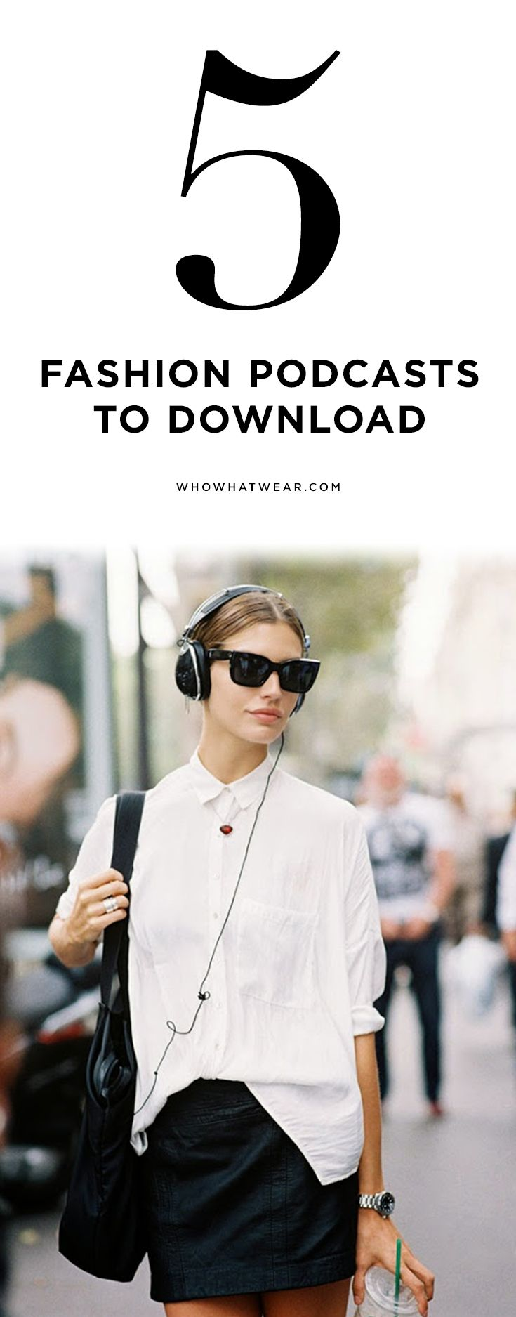 The 5 best fashion podcasts to download for your daily commute.