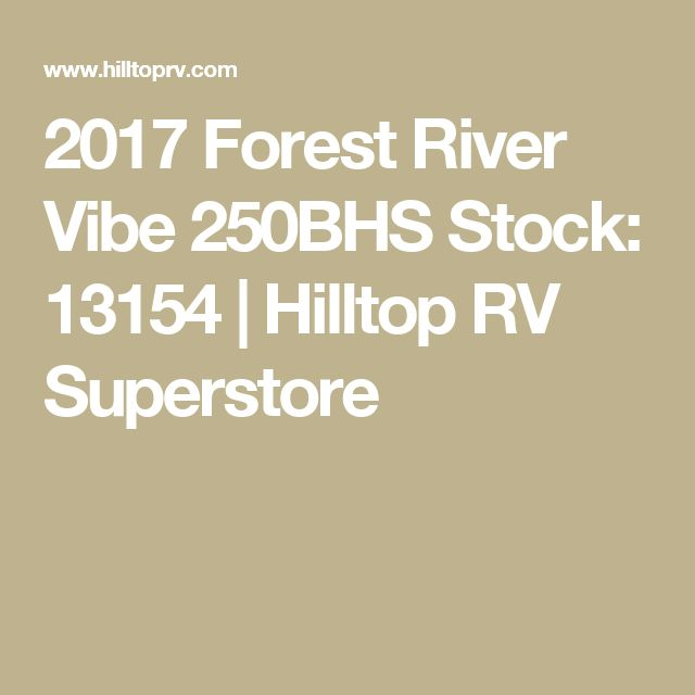 2017 Forest River Vibe 250BHS Stock: 13154   Hilltop RV Superstore