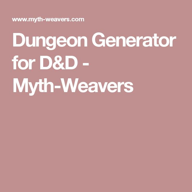 Dungeon Generator for D&D - Myth-Weavers