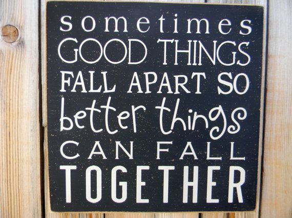 Sometimes good things fall apart so better by AmericanAtHeart