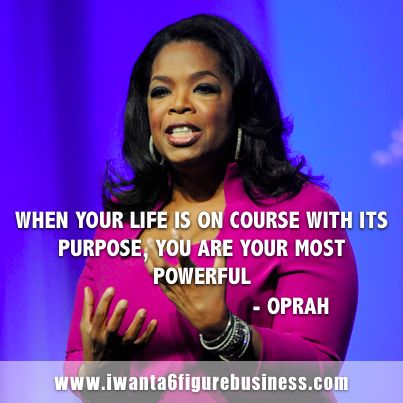 "OPRAH WINFREY QUOTE ""When your life is on course with its"