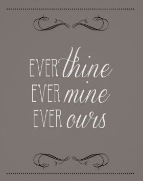 ever thine ever mine ever ours quote - Google Search
