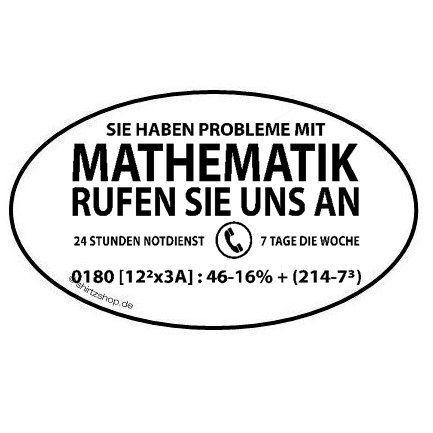 Sie haben Probleme mit Mathematik - Notdienst Aufkleber Autoaufkleber Sticker Vinylaufkleber Decal