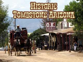 Tombstone, AZ -   Walk the very same streets here in Tombstone that Doc Holliday, Wyatt Earp, Johnny Ringo, Ike Clanton and a host of other Western Legends walked over 130 years ago. You can just feel the history here! This is the most authentic Western Town left in the United States!