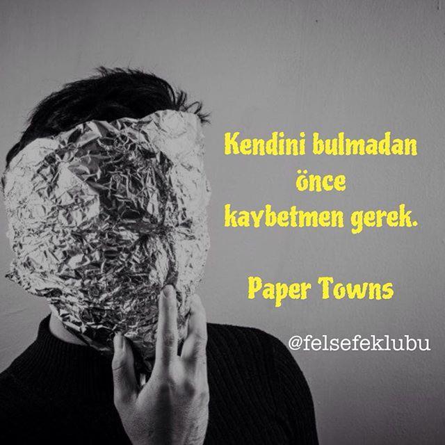 Kendini bulmadan önce kaybetmen gerek. Paper Towns #kişiselgelişim #şahsiyeteğitimi