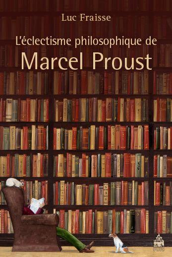 Entretien avec Luc Fraisse : Autour de L'Éclectisme philosophique de Marcel Proust - actu philosophia