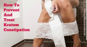 #kratom and #constipation: Causes, prevention and treatment