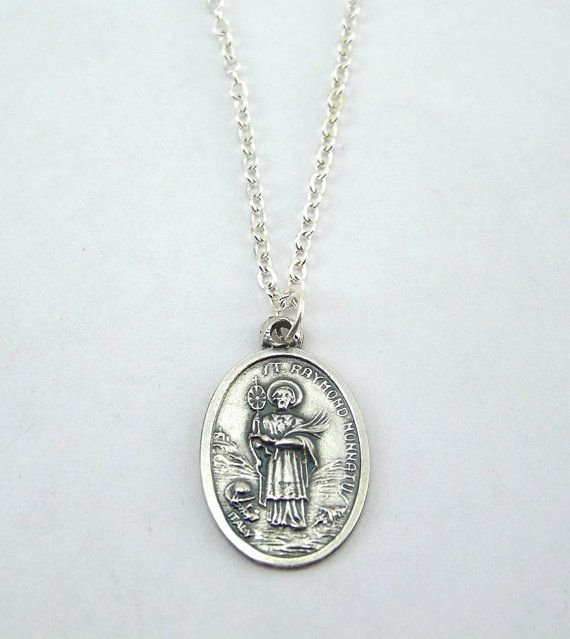 Saint Raymond Nonnatus Medal Necklace by HopeFaithAndBeads on Etsy Saint Raymond Nonnatus is the patron saint of : •Against fever •Babies •Childbirth •Children •Expectant mothers •Falsely accused people •Infants •Midwives •Newborn babies •Obstetricians •Pregnant women