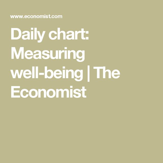 Daily chart: Measuring well-being | The Economist