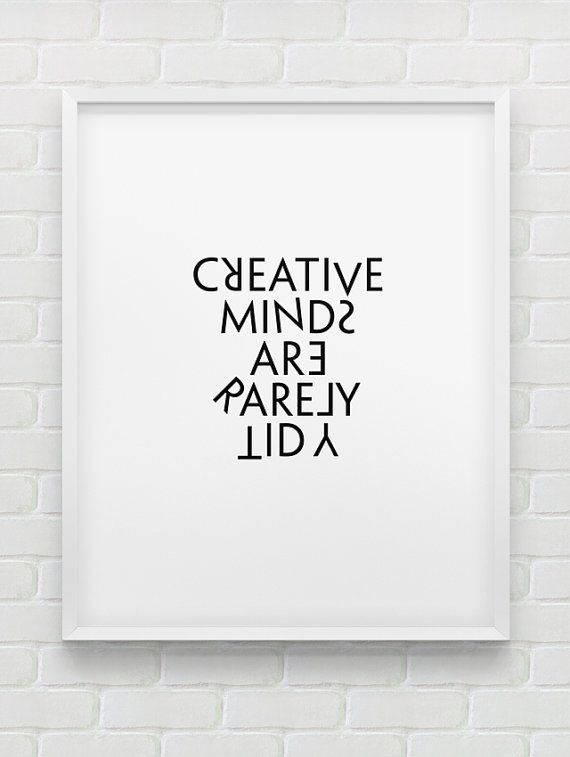 printable 'creative minds are rarely tidy' wall par spellandtell