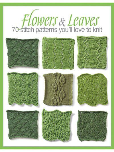 70 Flowers and Leaves Knitting Stitch Patterns | Flower Knitting Patterns at http://intheloopknitting.com/free-flower-knitting-patterns/