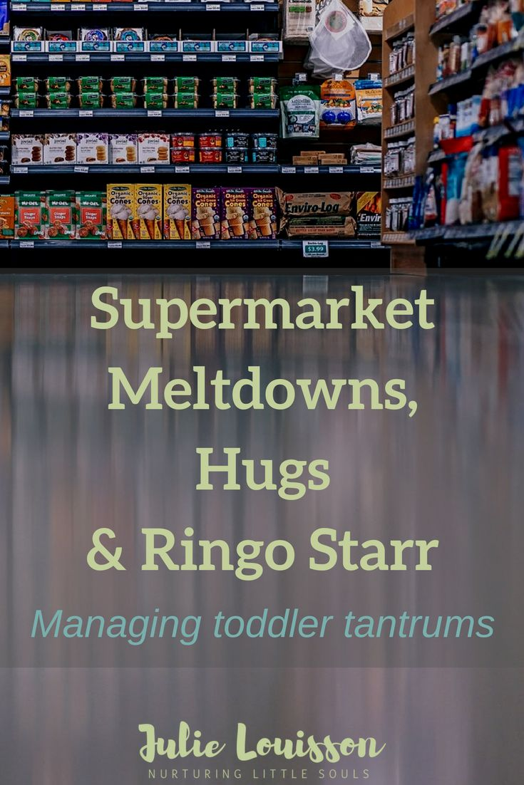 My story of my toddler's meltdown at a supermarket and what it has taught me about how to manage toddler tantrums - blog post. #julielouisson #spiritualparenting #tantrums #toddlerlife