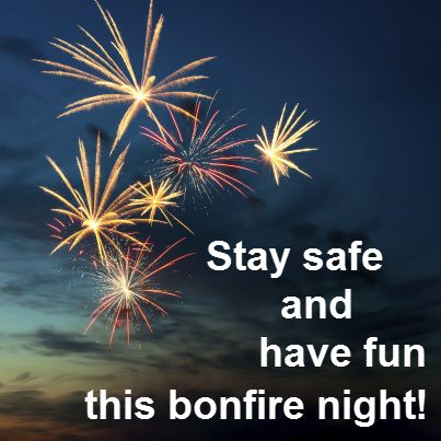 It's bonfire night, and that means it's time to wrap up warm, head outside and watch some amazing fireworks!  As always, we're encouraging you to stay safe and have fun this bonfire night.