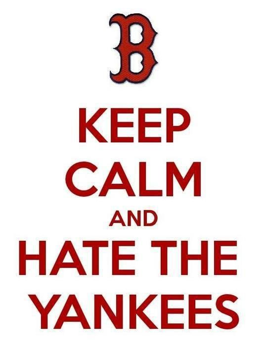 I'm not a Boston fan but I sure do hate them Yankees !!