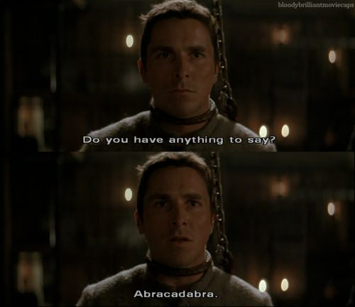 Officer: Do you have anything to say? Alfred Borden: Abracadabra. - The Prestige directed by Christopher Nolan (2006)