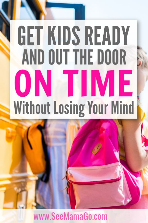 Get Kids Ready and Out the Door on Time Without Losing Your Mind!