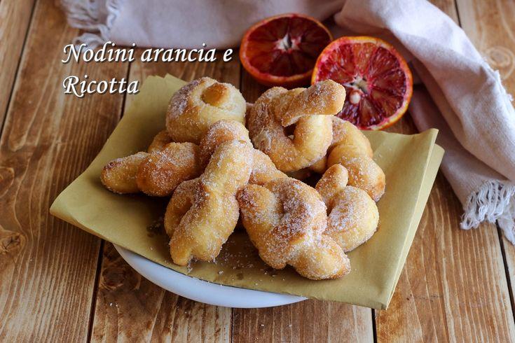 Nodini arancia e ricotta soffici,ricetta nodini fritti di carnevale senza lievitazione!L'impasto si prepara in un attimo!!