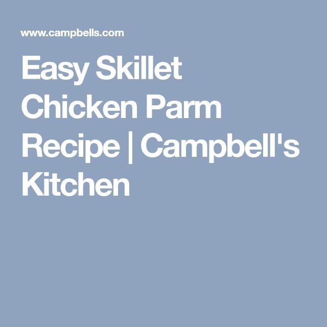 Easy Skillet Chicken Parm Recipe | Campbell's Kitchen