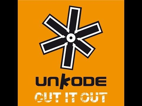 CUT IT OUT - UNKODE - YouTube