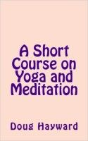 A short course on yoga and meditation by Doug Hayward  A short course on yoga and meditation by Doug Hayward | Review by Lucy Coleman. This is a must have book for anyone taking a teacher training course and also for those who need a useful guide for exploring deep into the meditation techniques. Great read and very well-written Amazon Review: When your mind wont  Continue reading   The post A short course on yoga and meditation by Doug Hayward appeared first on .Fertility Online…