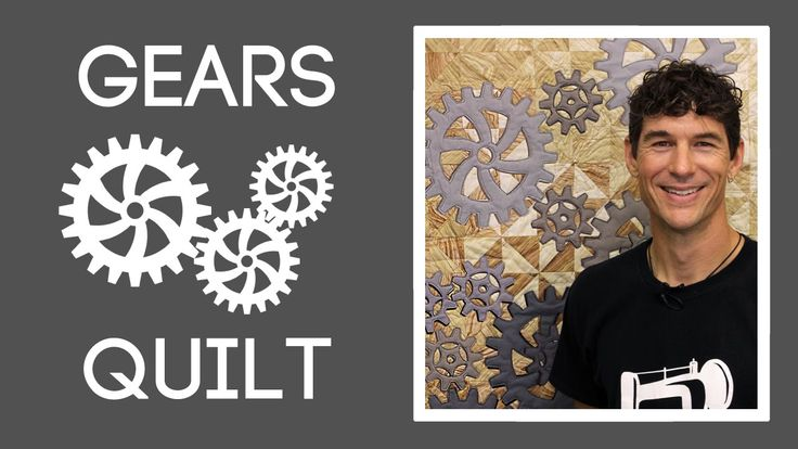 The Gears Quilt: Easy Quilting Tutorial with Rob Appell of Man Sewing Nice…