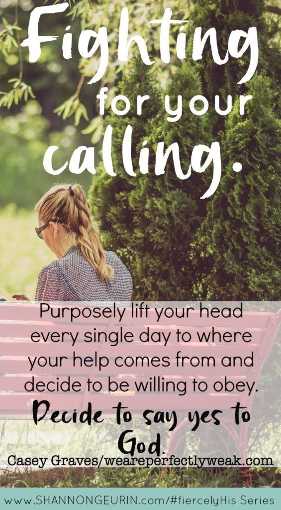 Fight for your Calling. | {Fiercely His #10} http://shannongeurin.com/fight-calling-fiercely-his/