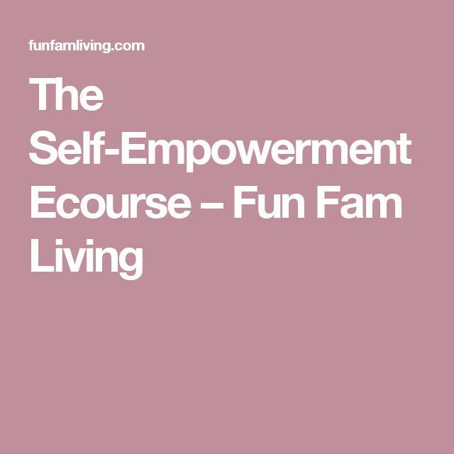 The Self-Empowerment Ecourse – Fun Fam Living