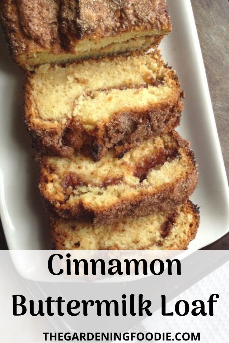 Cinnamon Buttermilk Loaf The Gardening Foodie In 2020 Fall Baking Recipes Dessert Recipes Easy Baking Recipes