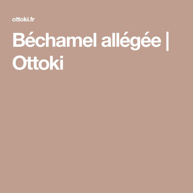 Béchamel allégée | Ottoki