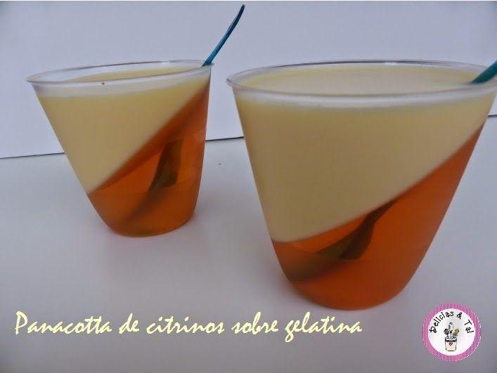 Delicias & Tal: Panacotta de citrinos sobre gelatina