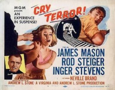 Cry Terror! (1958) starring James Mason, Inger Stevens, and Rod Steiger