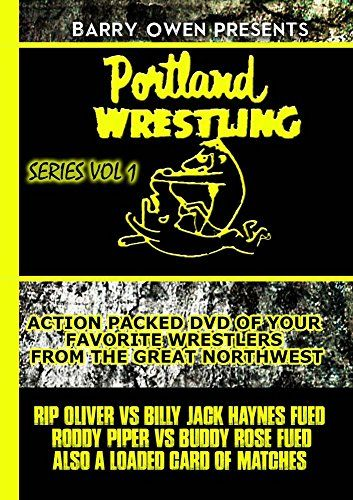 Barry Owen Presents Portland Wrestling Vol. 1:   Portland Wrestling featuring Buddy Rose vs Roddy Piper, Rip Oliver vs Billy Jack Haynes, also Kendo Nagaski, Tom Pritchard, Avalanche, Bobby Jaggers, Ed Wiskowski, and more.... Great Wrestling from the Northwest, Great Action from back in the day. Great Matches when they actually wrestled !!! Barry Owen Presents the first in several volume's of Portland Wrestling
