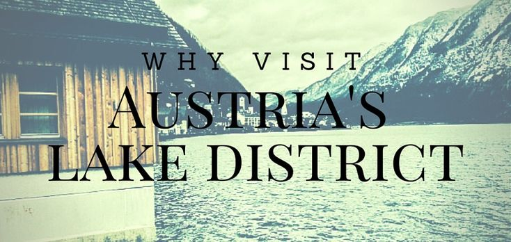 Why You Should Visit Austria's Lake District - Travelling Buzz